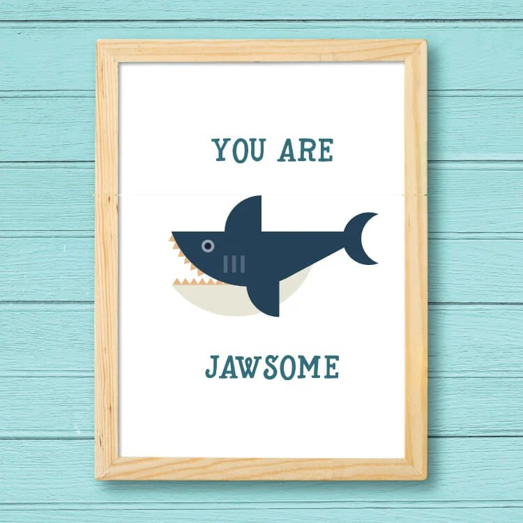 """""""You Are Jawsome"""" print"""