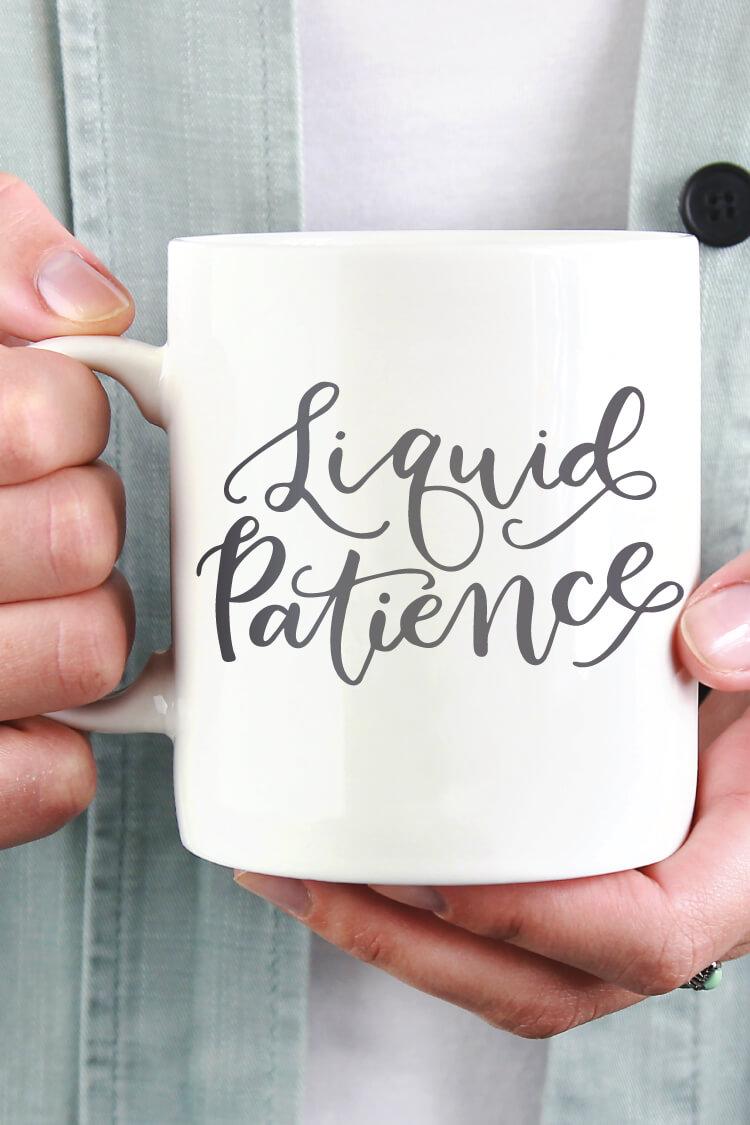 Download Liquid Patience Mug Funny SVG - Hey, Let's Make Stuff