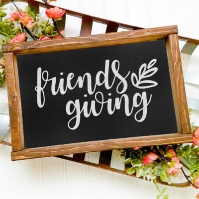 Free Friendsgiving SVG + 14 Free Thanksgiving SVGs!