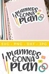 Are you a planner fan? You're going to love this free Planners Gonna Plan SVG file! Perfect for the cover of your planner or turning into a sticker using Print then Cut. Plus get 15+ more free planner SVG files!