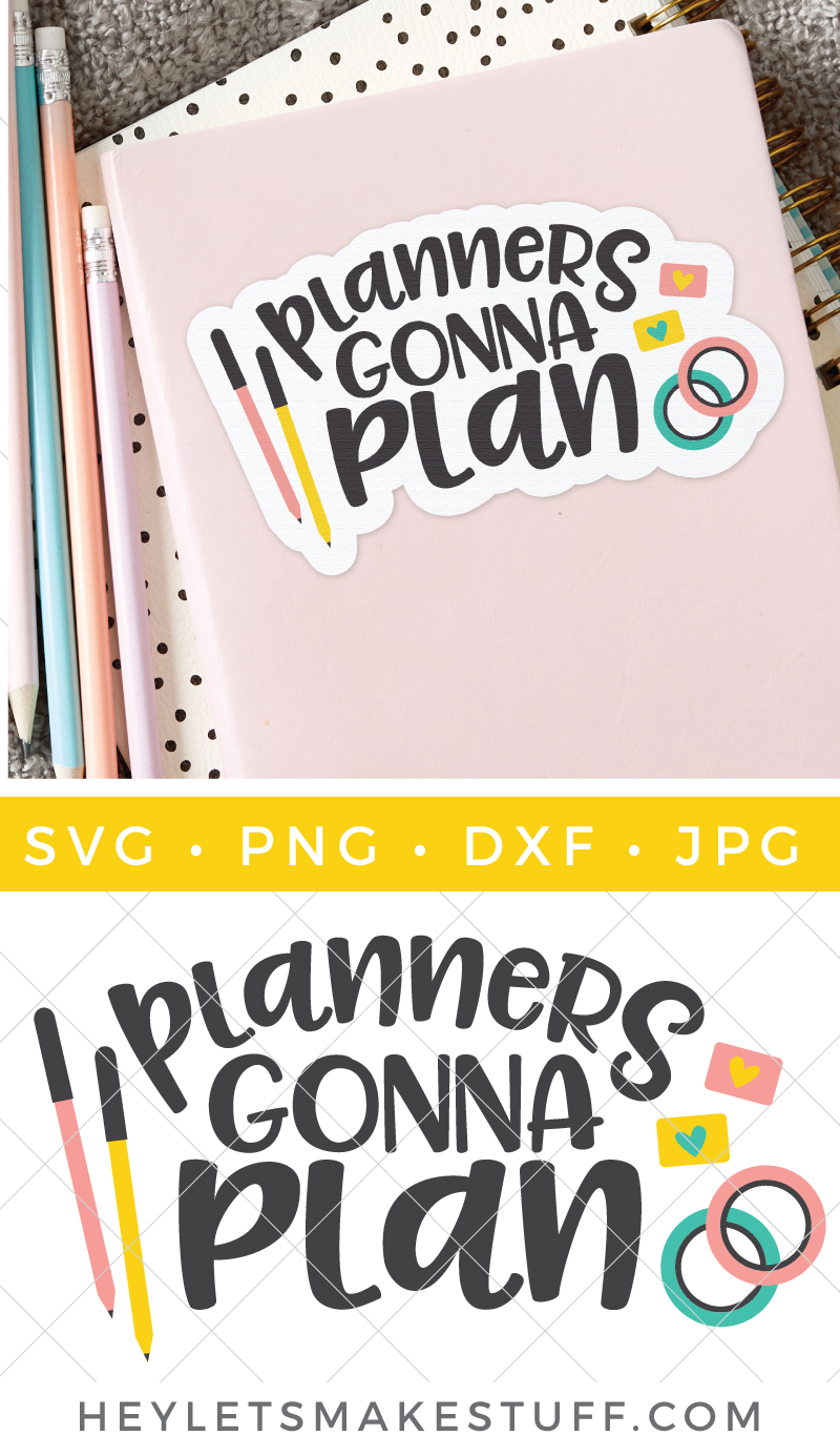 Are you a planner fan? You're going to love this free Planners Gonna Plan SVG file! Perfect for the cover of your planner or turning into a sticker using Print then Cut. Plus get 15+ more free planner SVG files! via @heyletsmakestuf