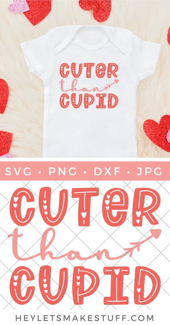 Download Free Cuter than Cupid SVG - Hey, Let's Make Stuff