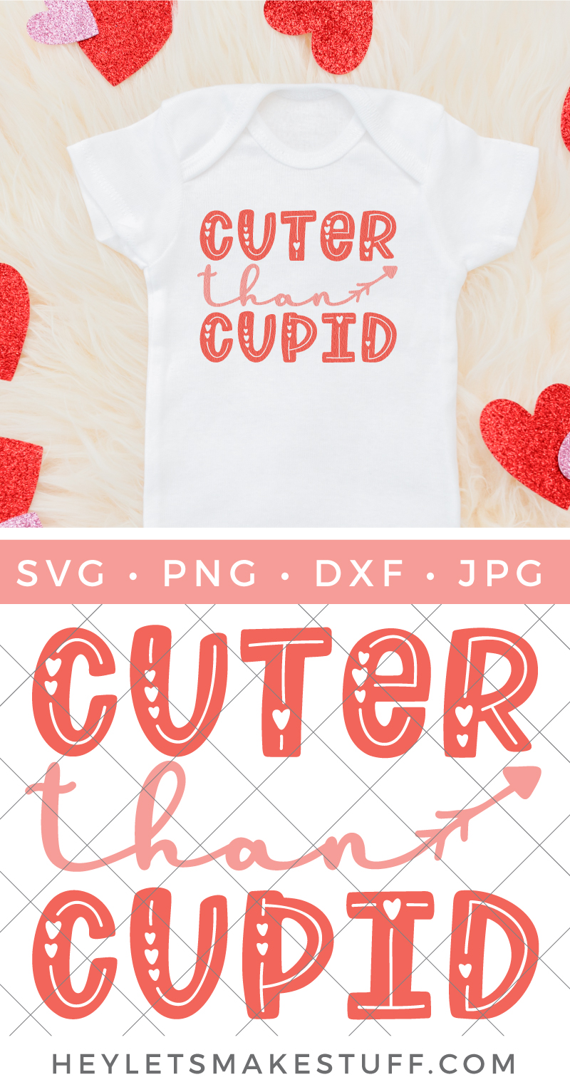 Make a Valentine's Day onesie or a bib for your little one! This free Cuter than Cupid SVG is perfect for all your Valentine's Day crafting for babies and toddlers.  via @heyletsmakestuf