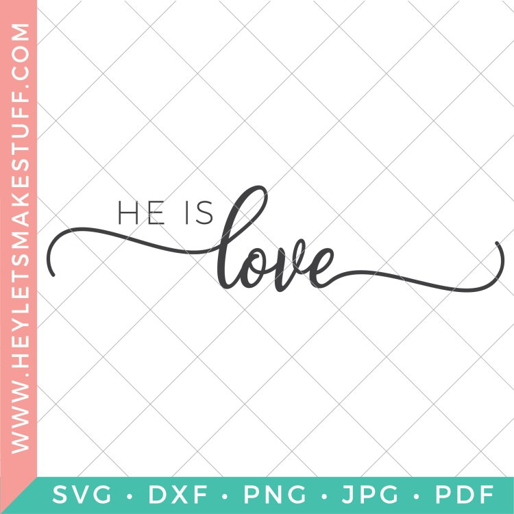 He Is Love SVG file