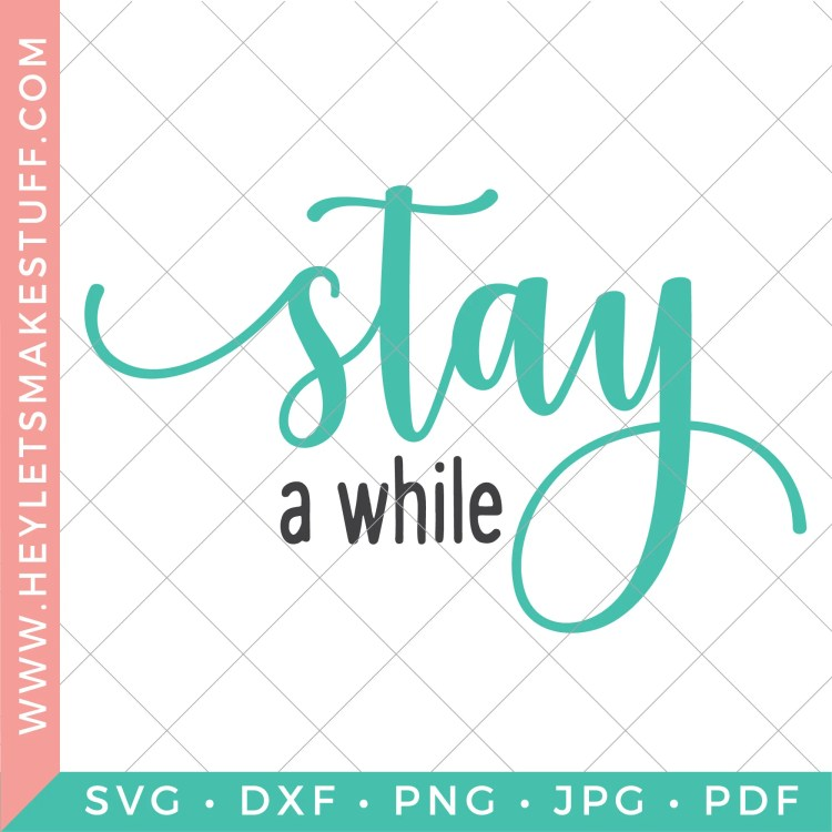 Stay A While CUT file SVG