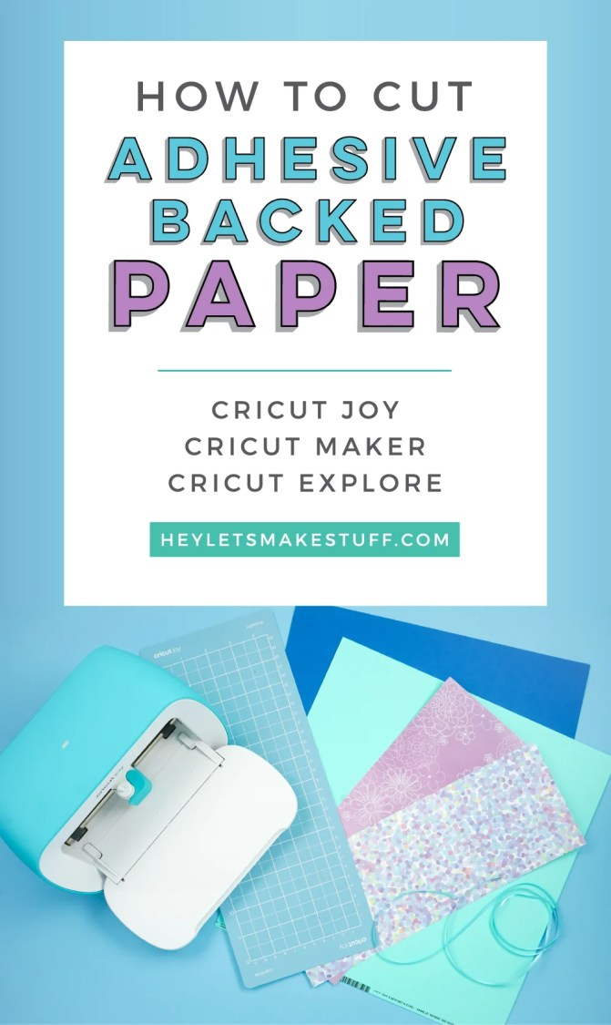 How to Cut Adhesive Backed Paper with the Cricut Joy pin image