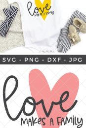 This Love Makes a Family SVG is perfect for adoptions and home decor signs! Get this SVG and more than a dozen family cut files for FREE!