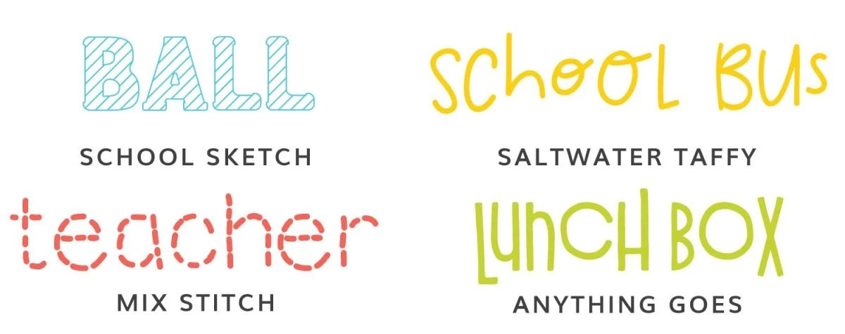 Fonts: School Sketch, Saltwater Taffy, Mix Stitch, Anything Goes