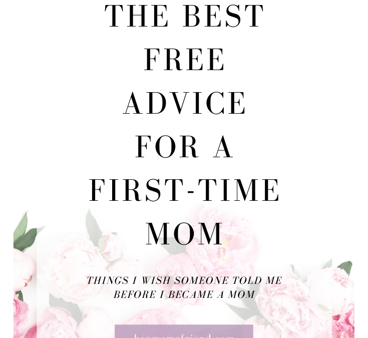 The Best Free Advice for a First-Time Mom