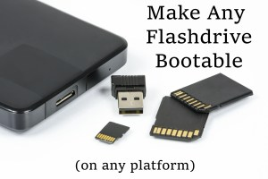 Make Any Flashdrive Bootable