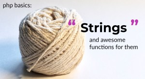 learn php basics - strings and awesome functions for them