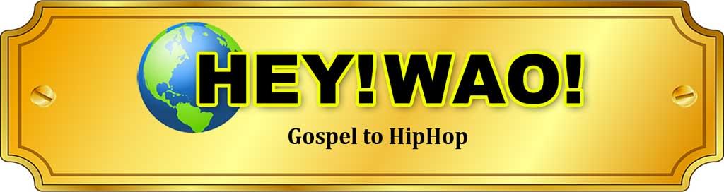 HEY!WAO! Gospel to HipHop