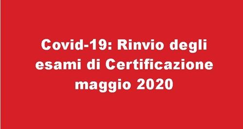Covid-19:  Rinvio degli esami di Certificazione maggio 2020