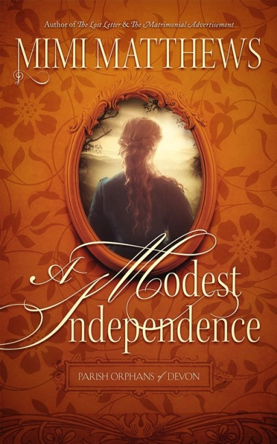 02 A Modest Independence by Mimi Matthews