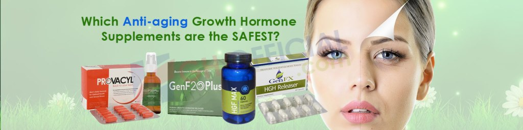 Which Anti-aging Growth Hormone Supplements are the SAFEST?