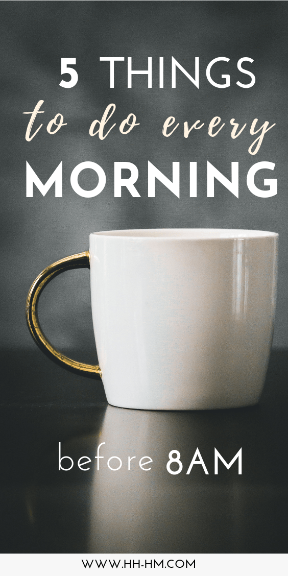 5 things to do every morning: Improve your morning habits and turn your morning routine into something you look forward to, something that makes you want to wake up early and be productive! | #productive #morning #routine #healthy #habits