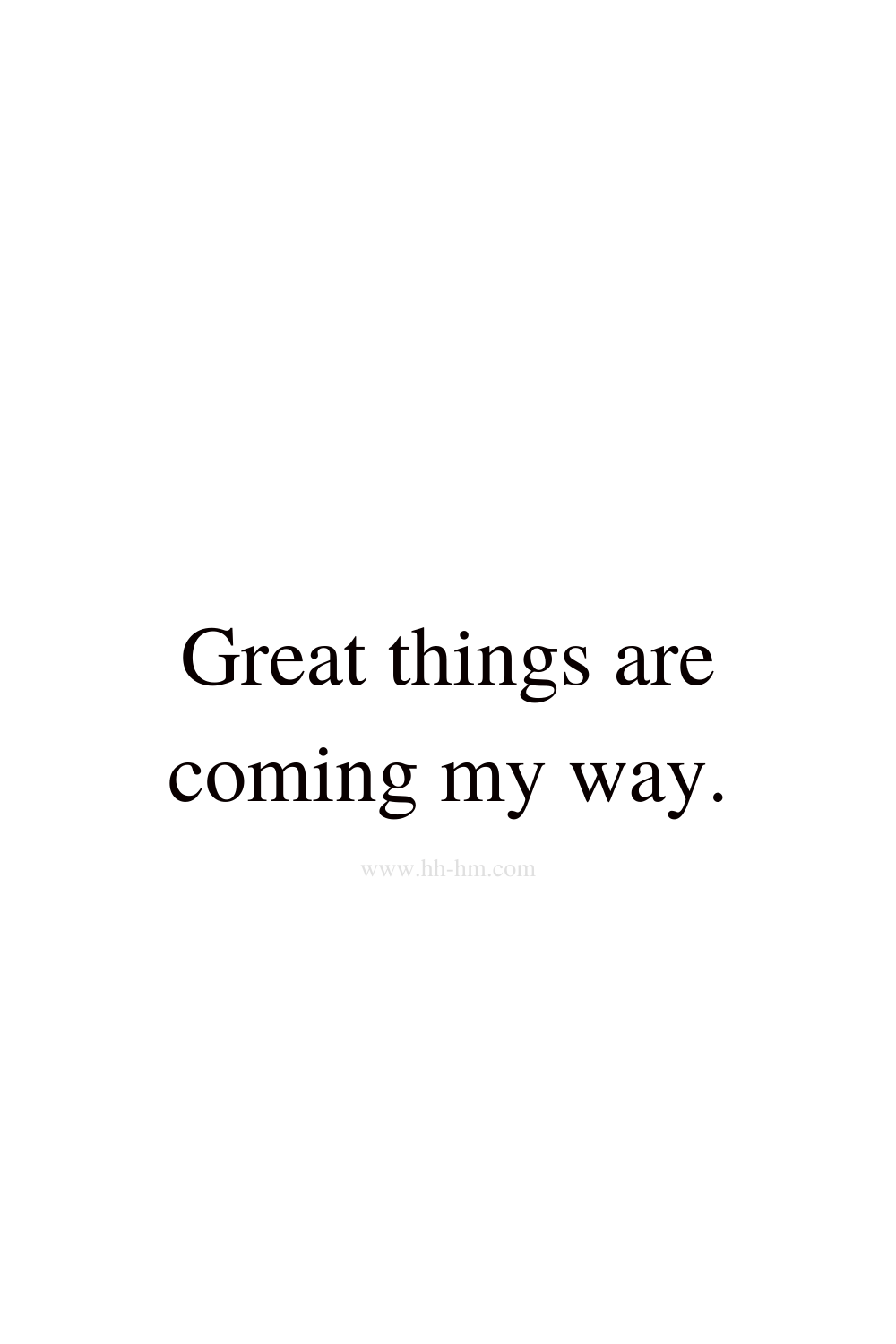 great things are coming my way - morning affirmations