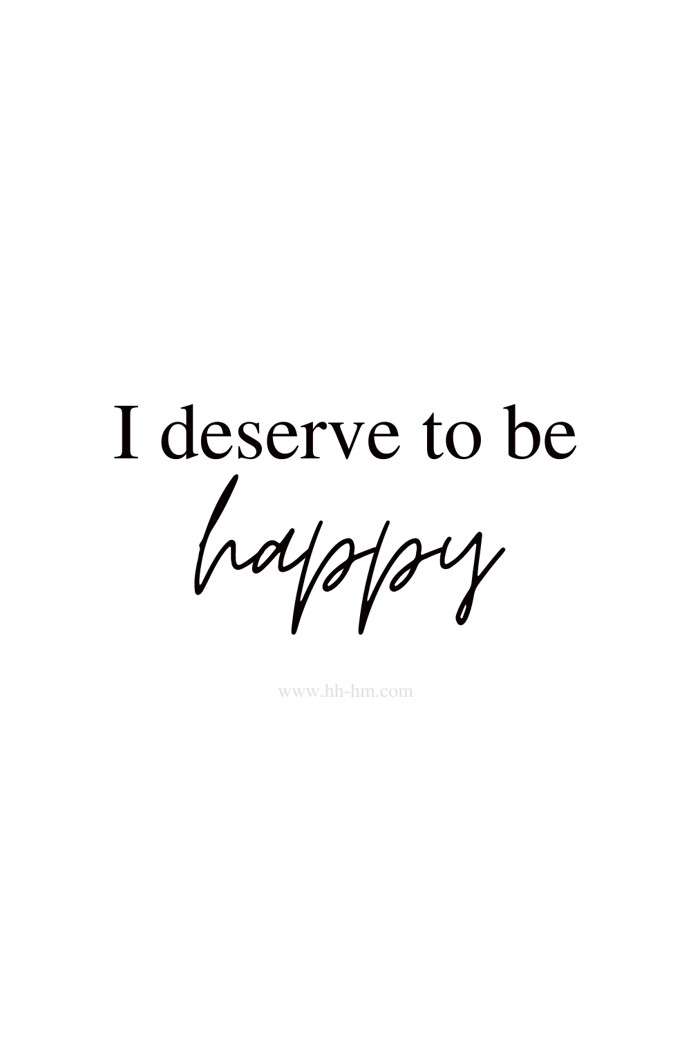 I deserve to be happy - positive morning affirmations for happiness
