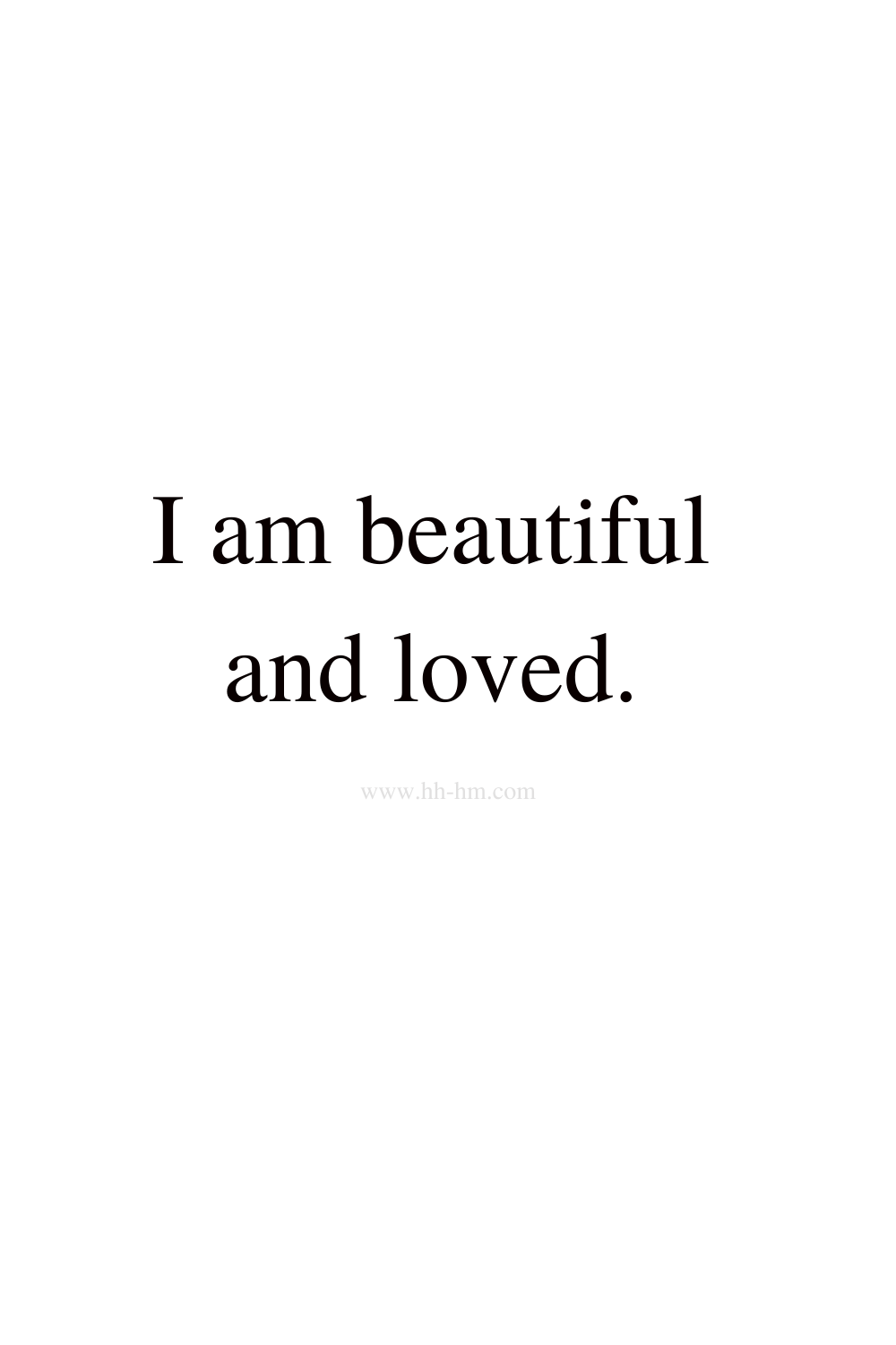 I am beautiful and love - self love and self confidence morning affirmations