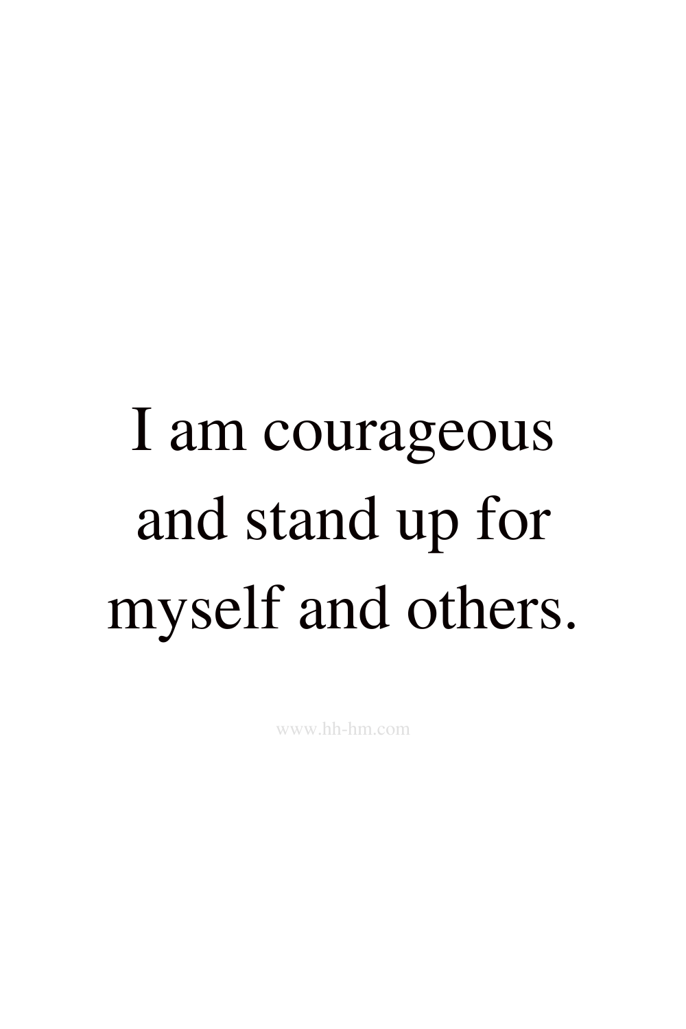 I am courageous and stand up for myself and others self love and self confidence morning affirmations