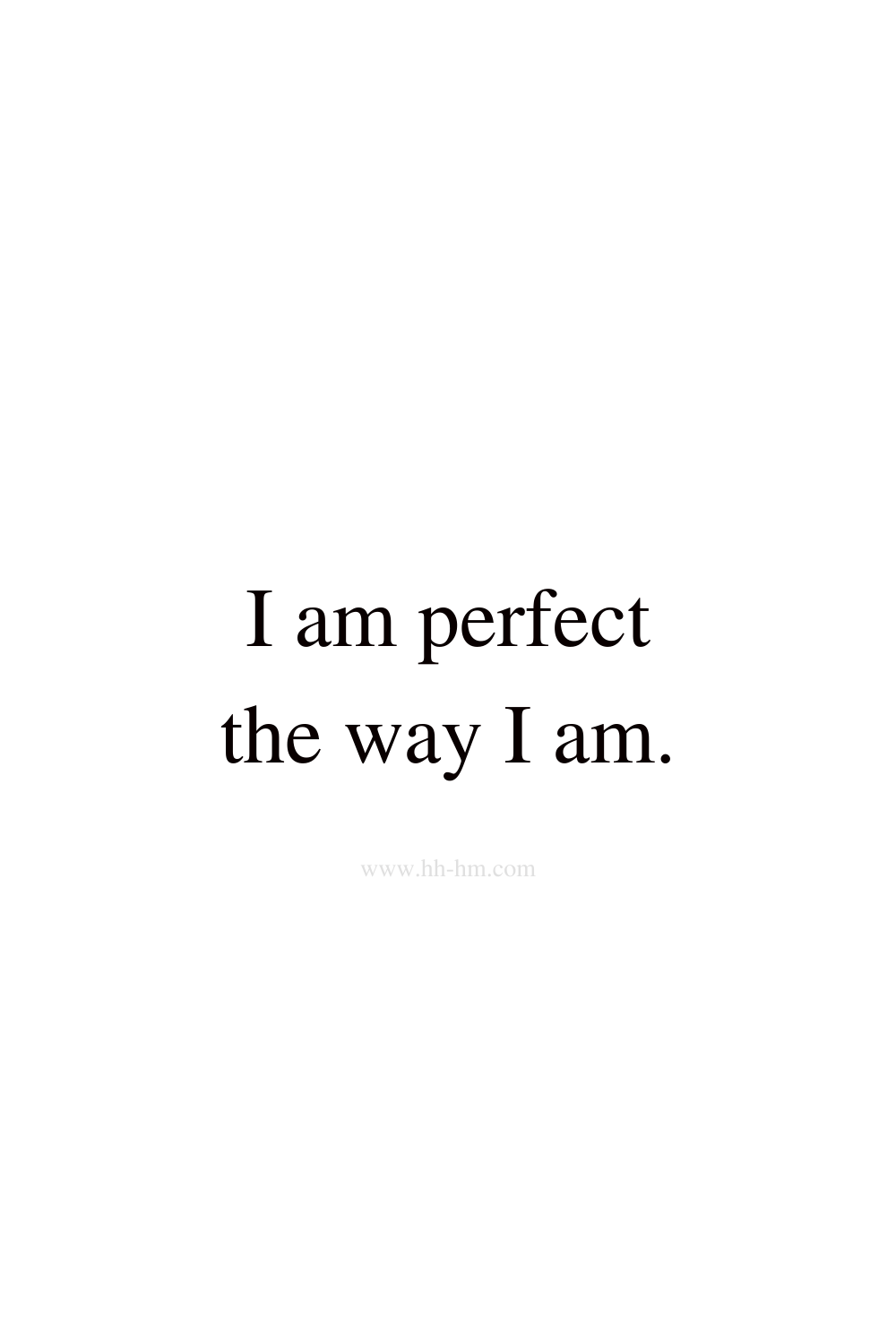 I am perfect the way I am - self love and self confidence morning affirmations