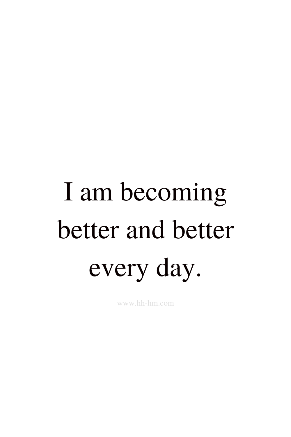 I am becoming better and better - self love and self confidence morning affirmations