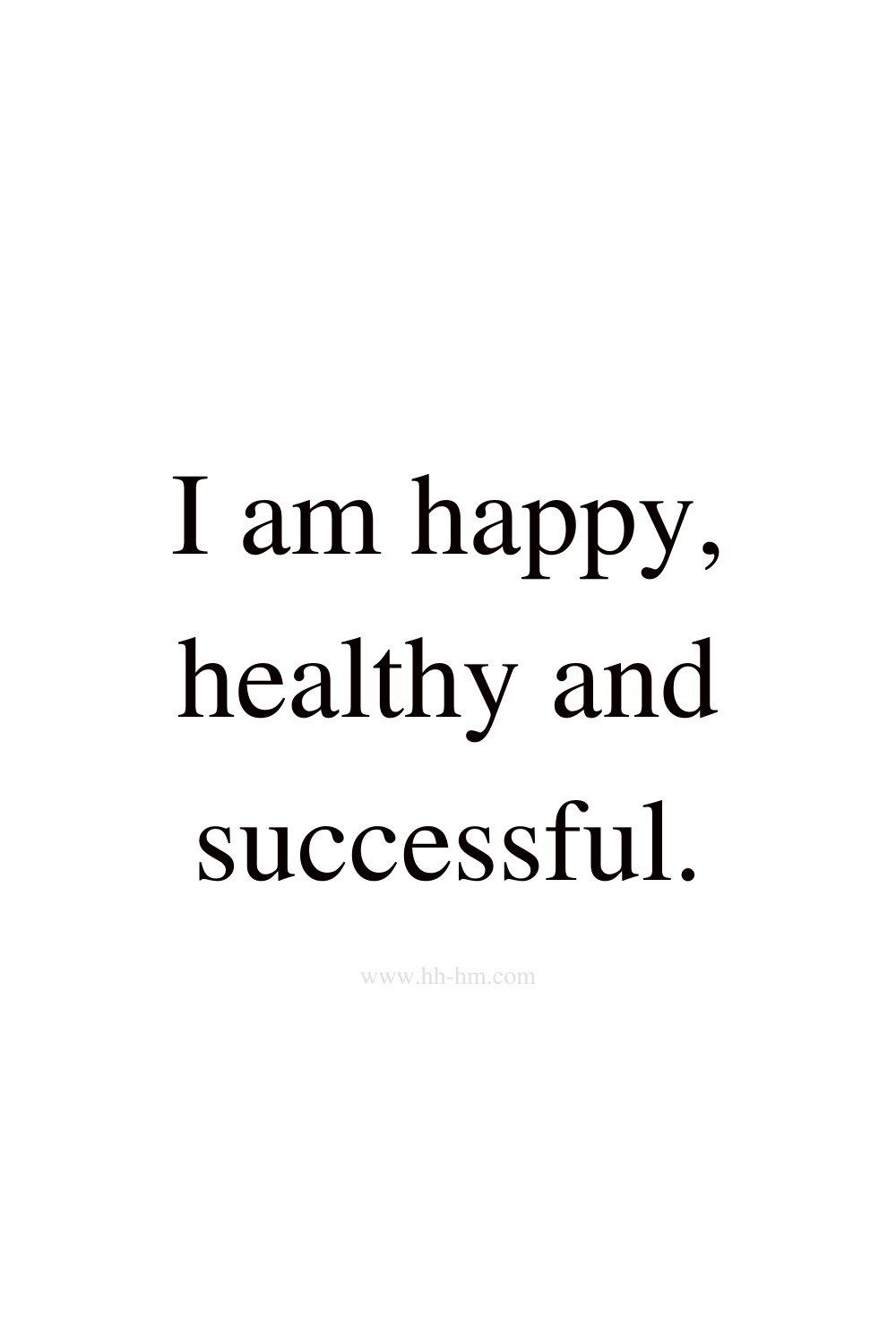 I am happy, healthy and successful - self love and self confidence morning affirmations