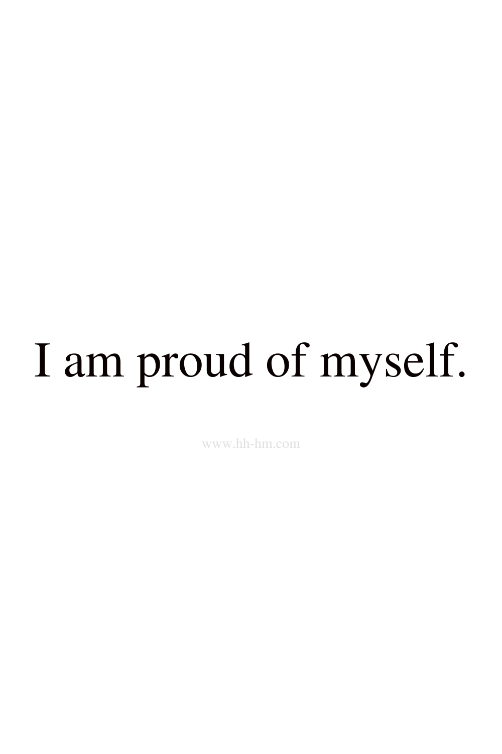 I am proud of myself - self love and self confidence morning affirmations