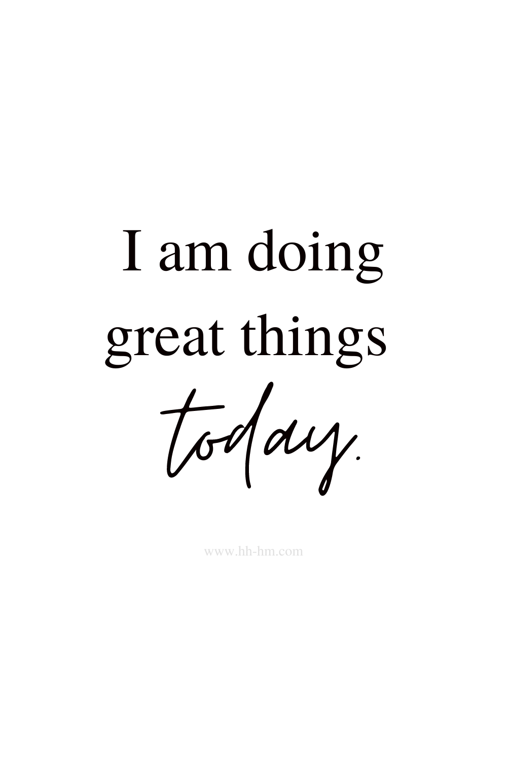 I am doing great things today - morning affirmations for success