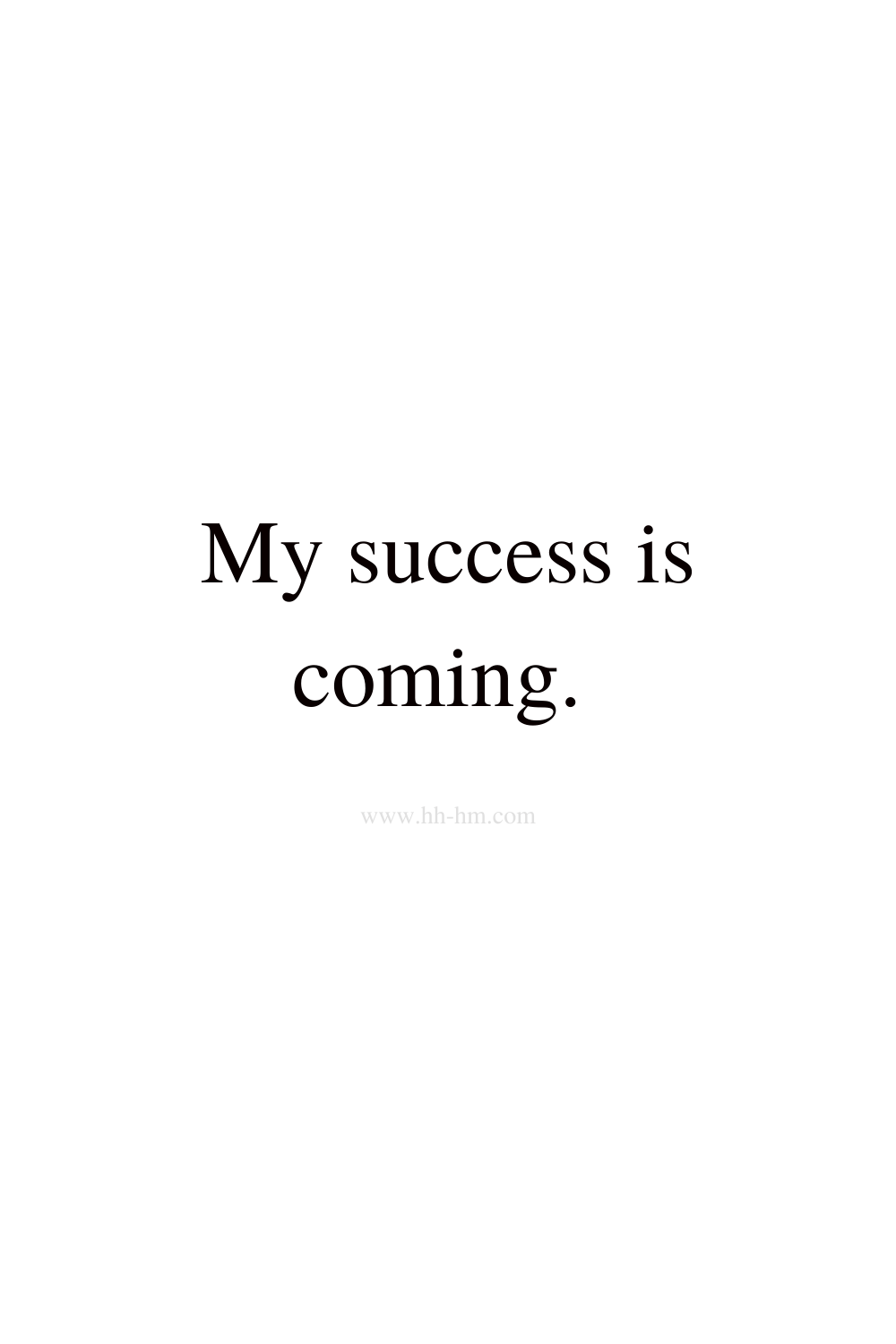 My success is coming - morning affirmations for success