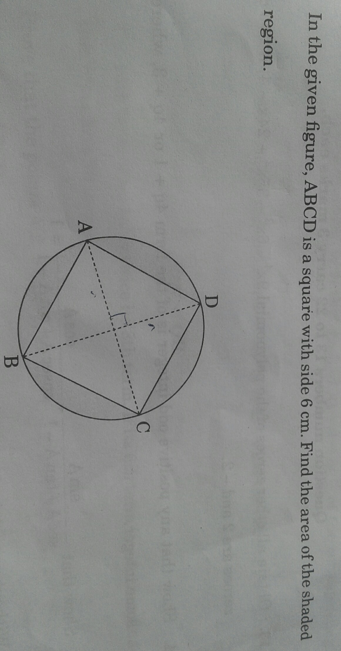 In The Given Fig Abcd Is A Square With Side 6cm Find The