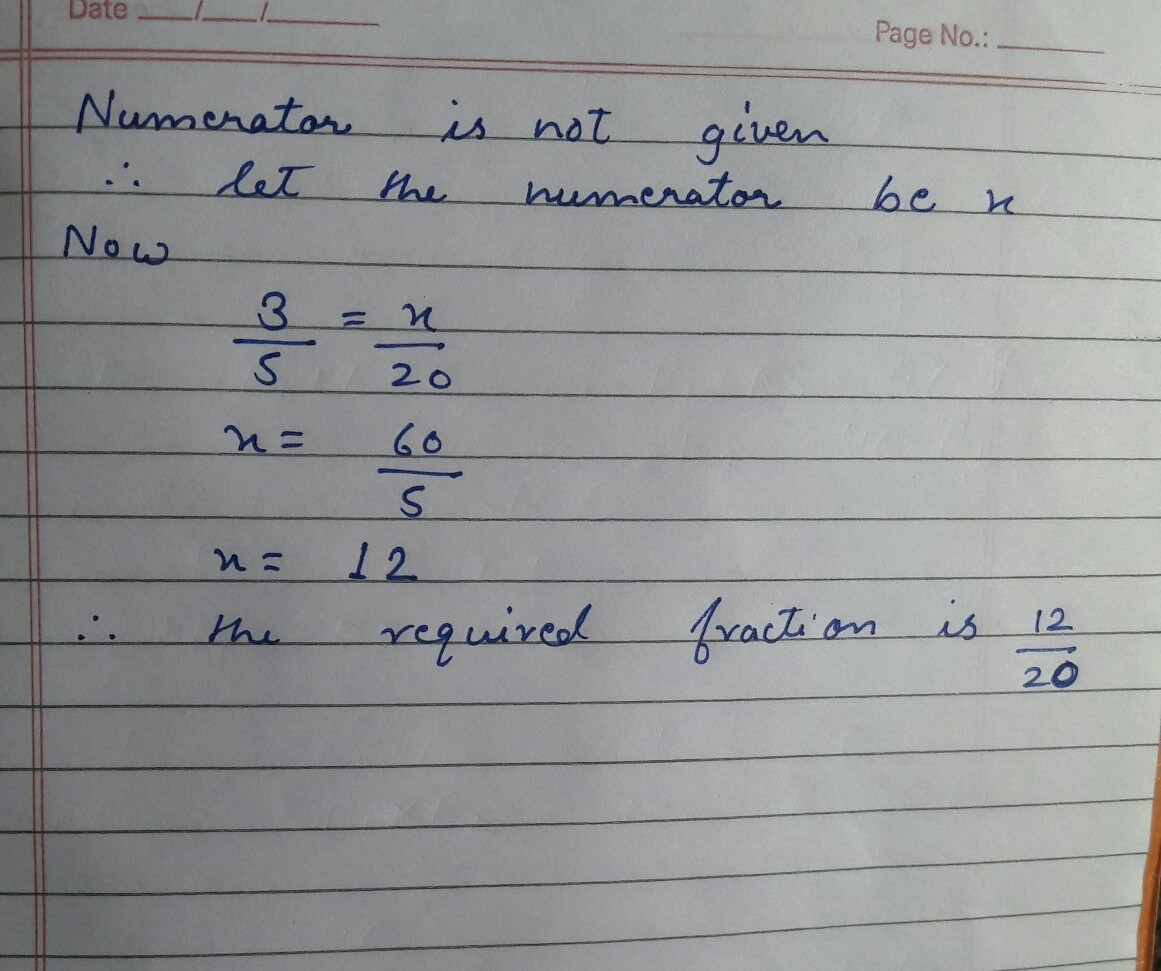 Find The Equivalent Fraction Of 3 5 Having Denominator 20