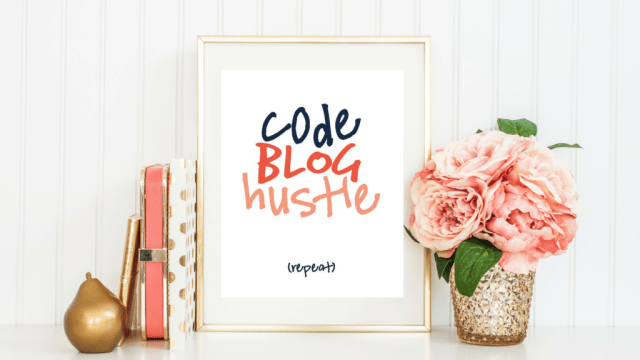 Be inspired to code, blog, and hustle with this free printable!