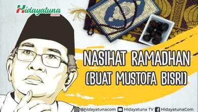 Photo of Nasihat Ramadhan (Buat Mustofa Bisri)
