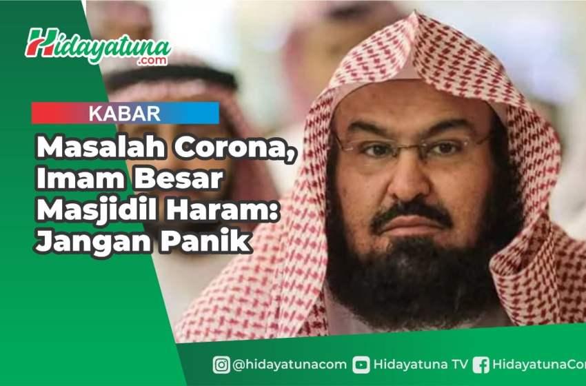 Masalah Corona, Imam Besar Masjidil Haram: Jangan Panik