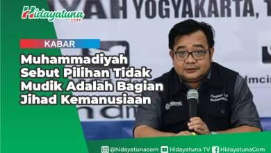 Photo of Muhammadiyah Sebut Pilihan Tidak Mudik Adalah Bagian Jihad Kemanusiaan