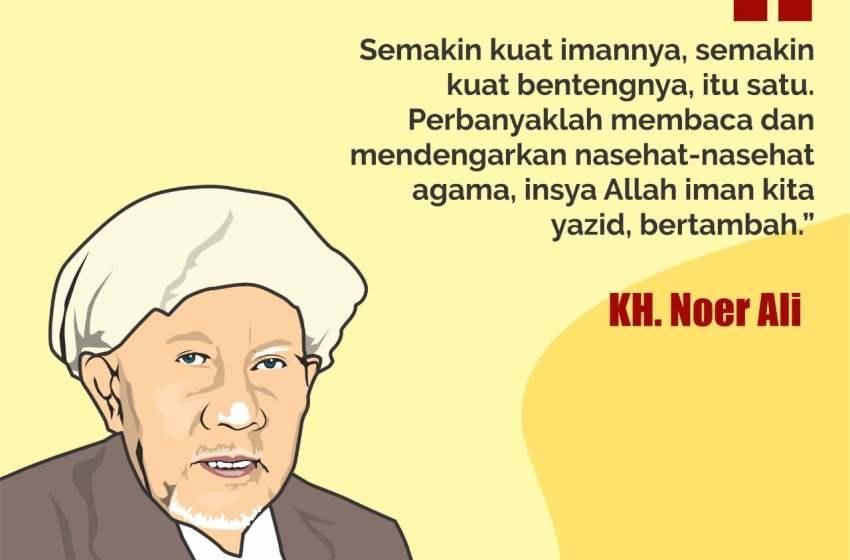 KH. Noer Ali: Perbanyak Membaca dan Mendengar Nasehat