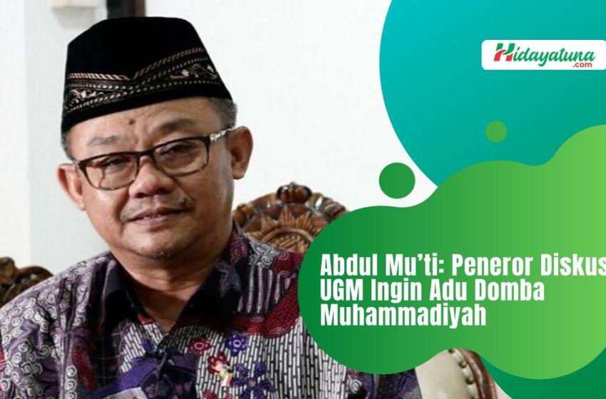 Abdul Mu'ti: Peneror Diskusi UGM Ingin Adu Domba Muhammadiyah