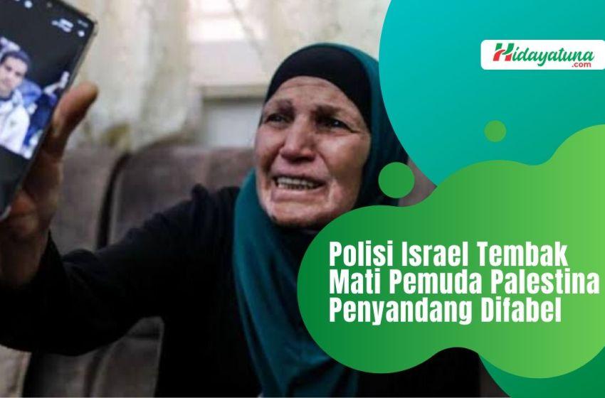 Polisi Israel Tembak Mati Pemuda Palestina Penyandang Difabel