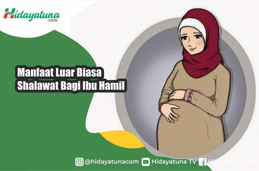 Manfaat Luar Biasa Shalawat Bagi Ibu Hamil