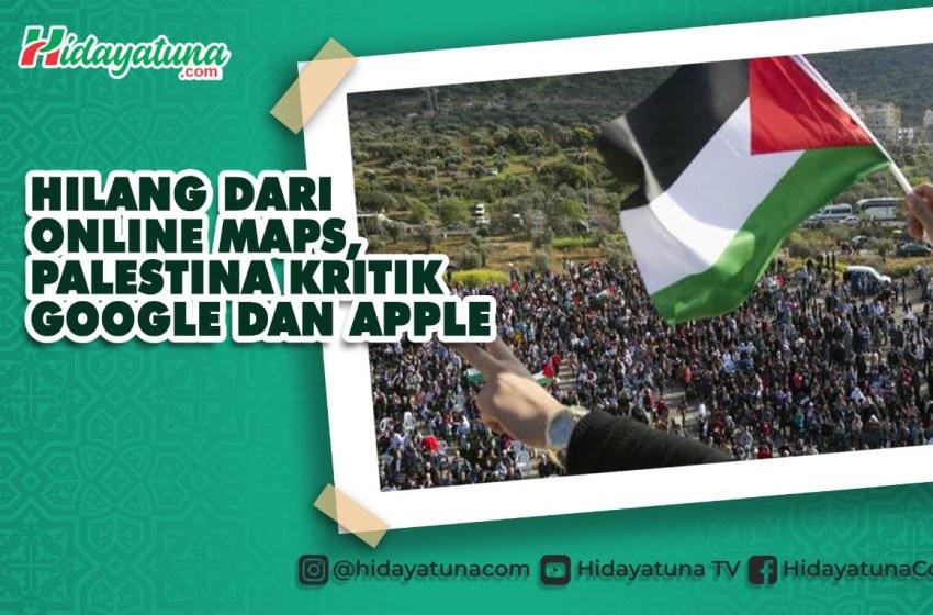 Hilang dari Online Maps, Palestina Kritik Google dan Apple