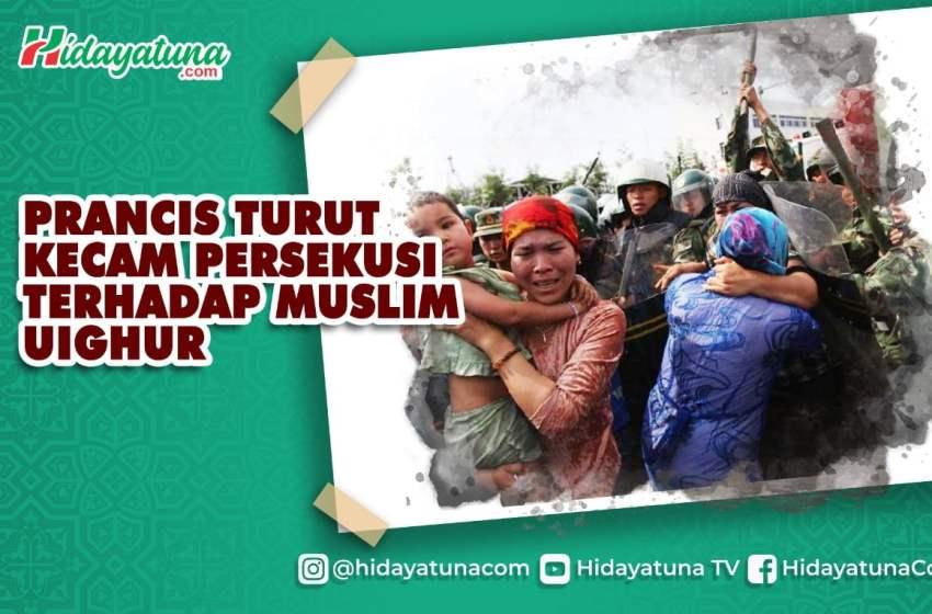 Prancis Turut Kecam Persekusi Terhadap Muslim Uighur