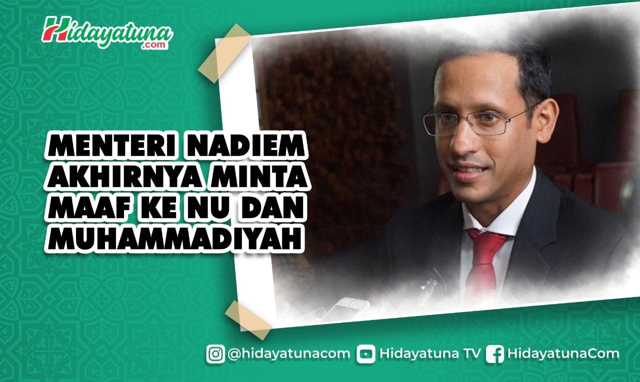 Menteri Nadiem Akhirnya Minta Maaf ke NU dan Muhammadiyah