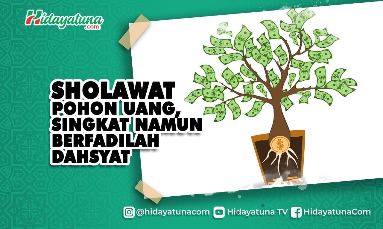 Sholawat Pohon Uang, Singkat namun Berfadilah Dahsyat