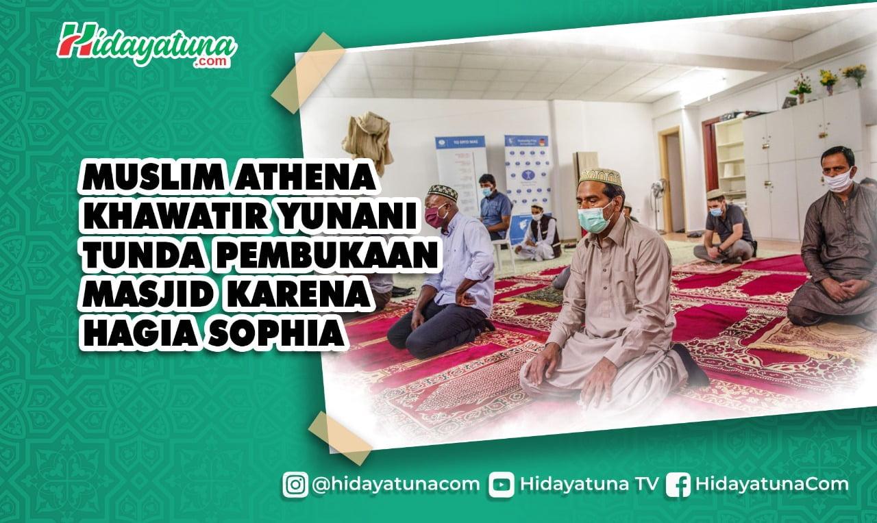 Muslim Athena Khawatir Yunani Tunda Pembukaan Masjid Karena Hagia Sophia