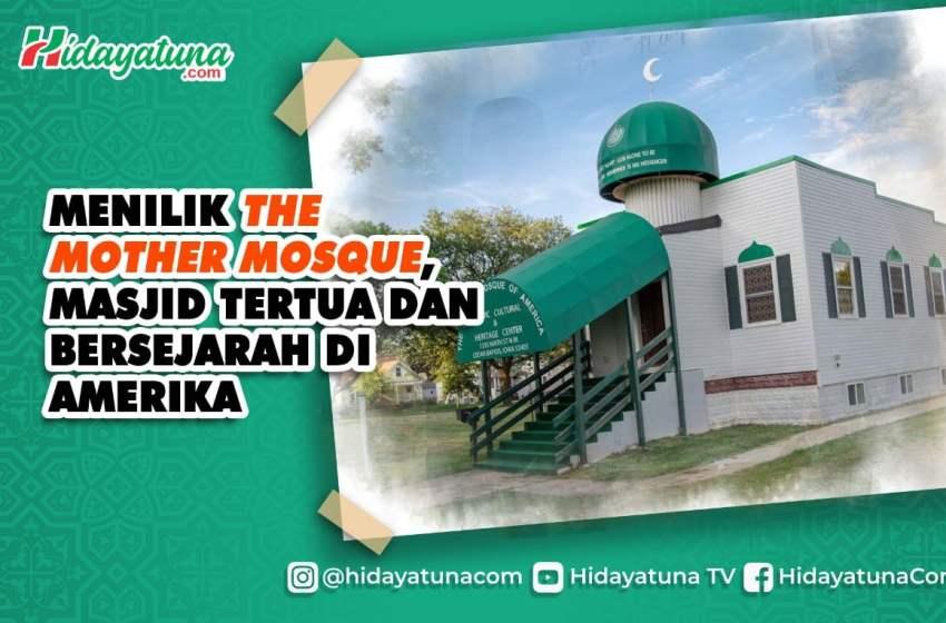 Menilik The Mother Mosque, Masjid Tertua dan Bersejarah di Amerika