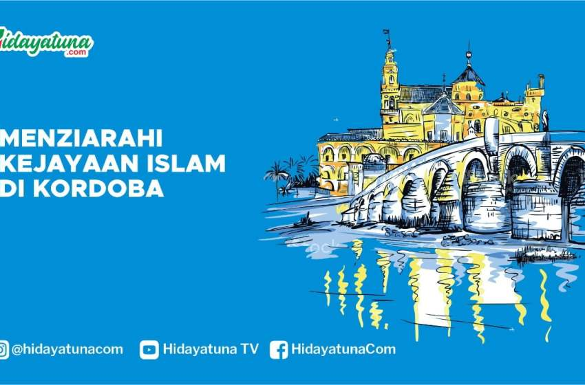 Menziarahi Kejayaan Islam di Kordoba