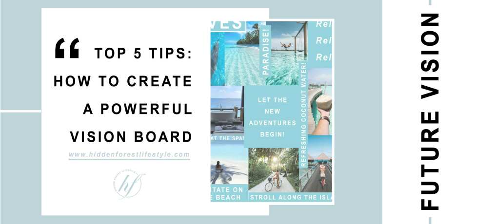 TOP 5 TIPS: HOW TO CREATE A POWERFUL VISION BOARD