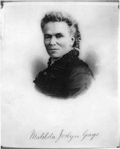 Featured is women's rights activist Matilda Joslyn Gage