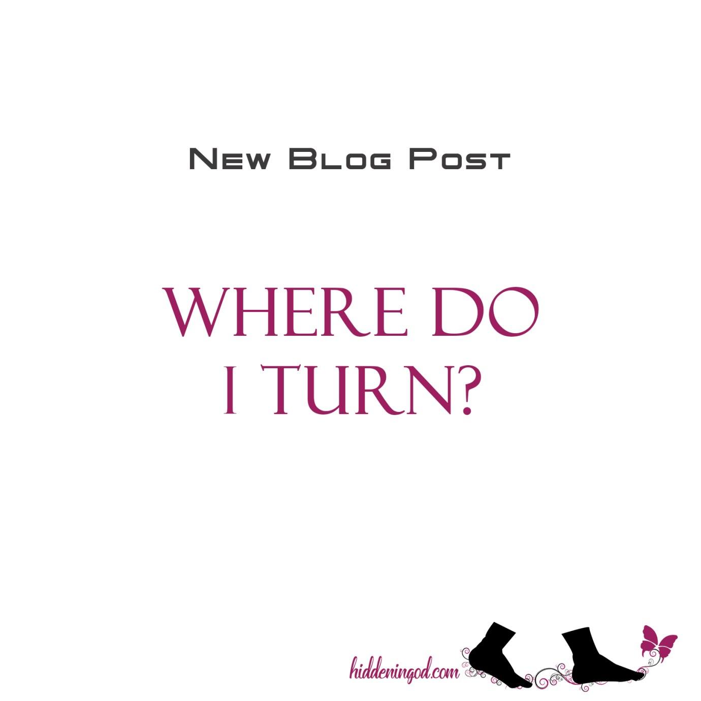 Where Do I Turn